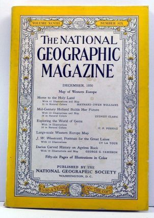 The National Geographic Magazine, Volume 98, Number 6 (December, 1950). Gilbert Grosvenor,...