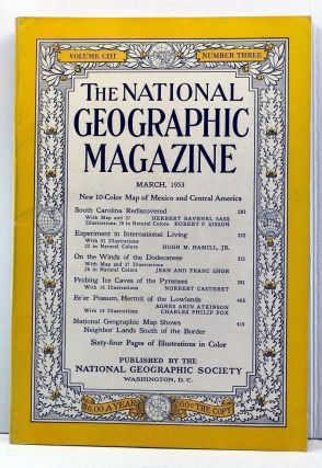 The National Geographic Magazine, Volume 103, Number 3 (March 1953). Gilbert Grosvenor, Herbert Ravenel Sass, Robert F. Sisson, Hugh M. Jr. Hamill, Jean Shor, Franc, Norbert Casteret, Agnes Akin Atkinson, Charles Philip Fox.