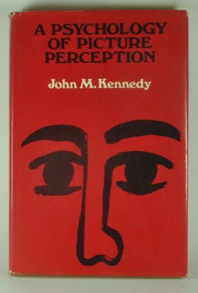A Psychology of Picture Perception. John M. Kennedy