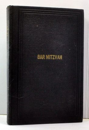 Bar Mitzvah: Speeches Based on the Sidra and Haftarah of Every Sabbath in the Year, Together with the Most Essential Laws of Tefillin and Appropriate Insturctions to Teachers. Kalman Whiteman.