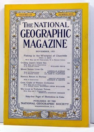The National Geographic Magazine, Volume 104, Number 5 (November 1953). Gilbert Grosvenor, Paul A. Zahl, Willard Price, Lonnelle Aikman, Anthony Stewart, John E. Fletcher, Arnvid Nygaard, Andrew H. Brown, Maynard Owen Williams, Rebecca Shannon Cresson.