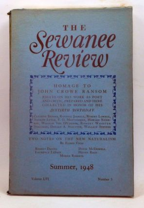 The Sewanee Review, Volume 56, Number 3 (July-September 1948). Homage to John Crowe Ransom: Essays on His Work as Poet and Critic, Prepared and Here Collected in Honor of His Sixtieth Birthday. J. E. Palmer, Allen Tate, Wallace Stevens, Andrew Lytle, Robert Lowell, Randall Jarrell, F. O. Matthiessen, Cleanth Brooks, Howard Nemerov, Donald A. Stauffer, William Van O'Connor, Robert W. Stallman, Eliseo Vivas, others.
