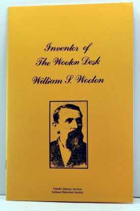 Inventor of the Wooton Desk: The Family History of William S.Wooton. Leonard Coombs