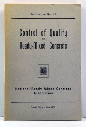 Control of Quality of Ready-Mixed Concrete: Publication No. 44. Noted