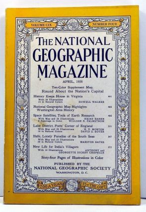 The National Geographic Magazine, Volume 109, Number 4 (April 1956). Melville Bell Grosvenor,...