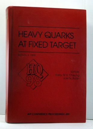 Heavy Quarks at Fixed Target: AIP Conference Proceedings 459. Harry W. K. Cheung, Joel N. Butler