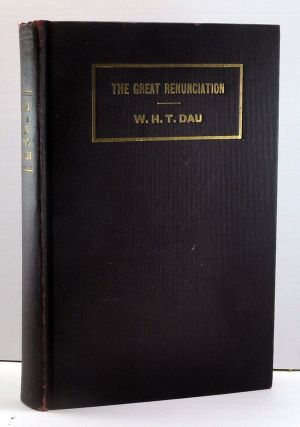 The Great Renunciation: Leaves from the Story of Luther's Life. W. H. T. Dau.