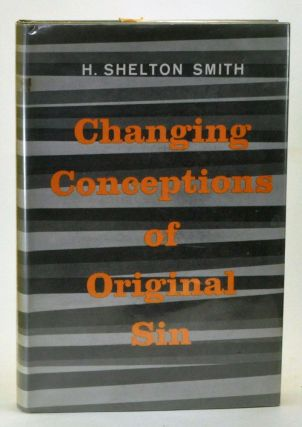 Changing Conceptions of Original Sin: A Study in American Theology since 1750. H. Shelton Smith.