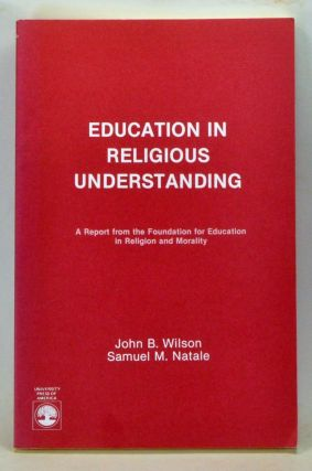 Education in Religious Understanding: A Report from the Foundation for Education in Religion and...