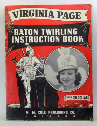 Baton Twirling Instruction Book. Virginia Page