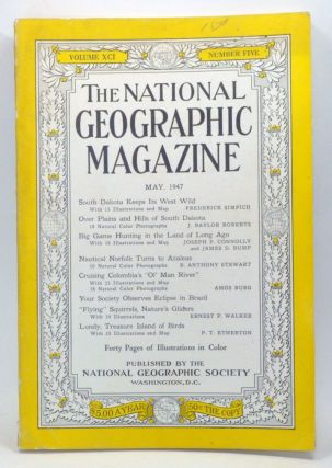 The National Geographic Magazine, Volume 91, Number 5 (May 1947). Gilbert Grosvenor, Frederick...