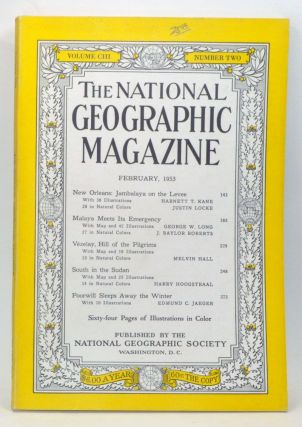The National Geographic Magazine, Volume 103, Number 2 (February 1953). Gilbert Grosvenor,...