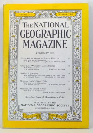 The National Geographic Magazine, Volume 107, Number 2 (February 1955). Gilbert H. Grosvenor,...