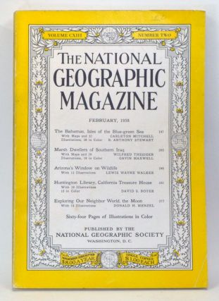 The National Geographic Magazine, Volume CXIII Number Two (February, 1958). Melville Bell Grosvenor, Carleton Mitchell, B. Anthony Stewart, Wilfred Thesiger, Gavin Maxwell, Lewis Wayne Walker, David S. Boyer, Donald H. Menzel.