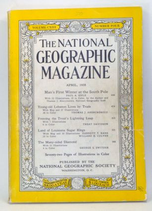 The National Geographic Magazine, Volume 113 Number 4 (April 1958). Melville Bell Grosvenor, Paul A. Siple, Thomas J. Abercrombie, Treat Davidson, Harnett T. Kane, Willard R. Culver, George S. Switzer.
