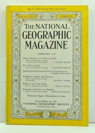 The National Geographic Magazine, Volume 87, Number 2 (February 1945). Gilbert Grosvenor, W. Robert Moore, Frederick Simpich, Walter A. Weber, John B. Powell, Mason Sutherland.