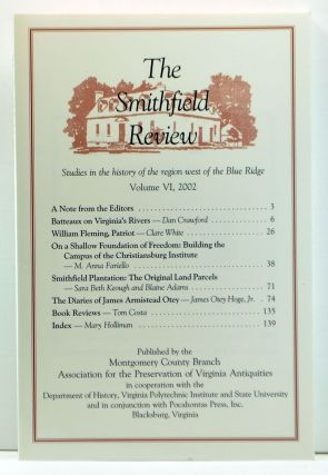 The Smithfield Review: Studies in the History of the Region West of the Blue Ridge, Volume 6 (2002). Hugh G. Campbell, Dan Crawford, Clare White, M. Anna Fariello, Sara Beth Keough, Blaine Adams, Jams Otey Jr. Hog, Tom Costa, Mary Holliman.