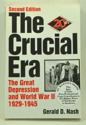 The Crucial Era: The Great Depression and World War II, 1929-1945. Gerald D. Nash.