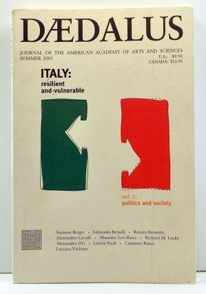 Daedalus: Journal of the American Academy of Arts and Sciences, Summer 2001, Vol. 130, No. 3; Italy: Resilient and Vulnerable, Volume II, Politics and Society. Stephen R. Graubard, Edmondo Berselli, Renato Brunetta, Luciano Violante, Costanzo Ranci, Suzanne Berger, Richard M. Locke, Alessandro Ovi, Alessandro Cavalli, Massimo Livi-Bacci, Letizia Paoli.