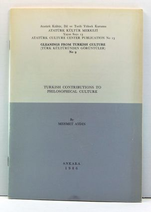 Turkish Contributions to Philosophical Culture. Atatürk Kültür Merkeyi Yayin Sayi 9 (Atatürk...