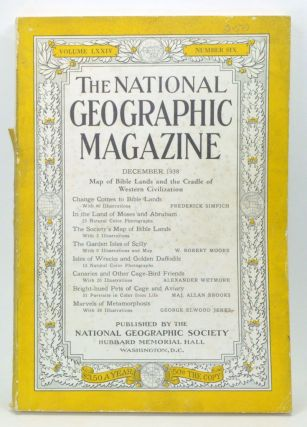 The National Geographic Magazine, Volume 74, Number 6 (December 1938). Gilbert Grosvenor, Frederick Simpich, W. Robert Moore, Alexander Wetmore, Allan Brooks, George Elwood Jenks.