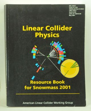 Linear Collider Physics: Resource Book for Snowmass 2001. BNL-52627, CLNS 01/1729, Fermilab-Pub-01/058-E, LBNL-47813, SLAC-R-570, UCRL-ID-143810-DR. American Linear Collider Working Group.