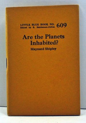 Are the Planets Inhabited? (Little Blue Book Number 609). Maynard Shipley