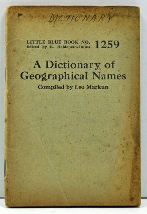 A Dictionary of Geographical Names (Little Blue Book No. 1259). Leo Markun, comp