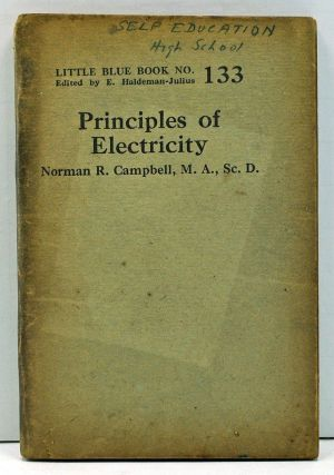 Principles of Electricity (Little Blue Book No. 133). Norman R. Campbell.