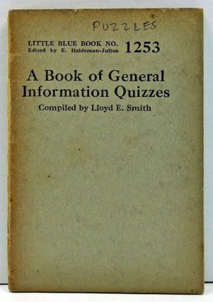 A Book of General Information Quizzes (Little Blue Book No. 1253). Lloyd E. Smith