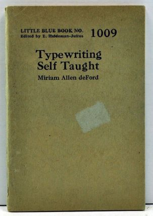 Typewriting Self Taught (Little Blue Book No. 1009). Miriam Allen deFord, de Ford