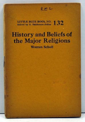 History and Beliefs of the Major Religions (Little Blue Book No. 132). Warren Scholl