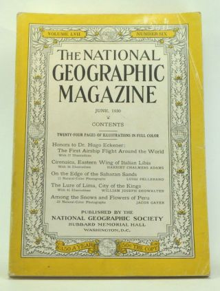 The National Geographic Magazine, Volume 57, Number 6 (June 1930). Gilbert Grosvenor, Harriet Chalmers Adams, Luigi Pellerano, William Joseph Showalter, Jacob Gayer.