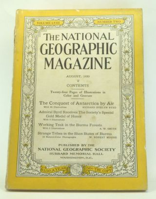 The National Geographic Magazine, Volume 58, Number 2 (August 1930). Gilbert Grosvenor, Richard Evelyn Byrd, A. W. Smith, W. Robert Moore.