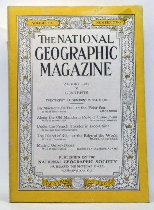 The National Geographic Magazine, Volume 60, Number 2 (August 1931). Gilbert Grosvenor, Amos Burg, W. Robert Moore, Mabel Cook Cole, Harriet Chalmers Adams.