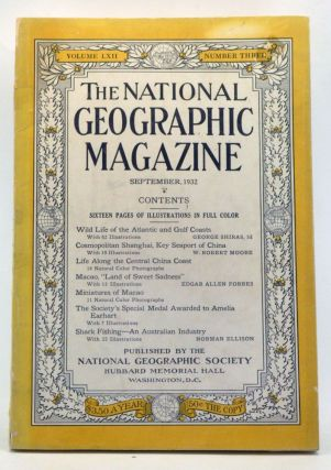 The National Geographic Magazine, Volume 62, Number 3 (September 1932). Gilbert Grosvenor, George III Shiras, W. Robert Moore, Edgar Allen Forbes, Norman Ellison.
