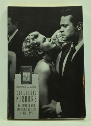 Celluloid Mirrors: Hollywood and American Society Since 1945. Ronald L. Davis