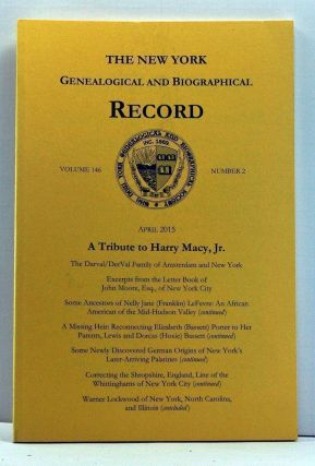 The New York Genealogical and Biographical Record, Volume 146, Number 2 (April 2015). A Tribute...