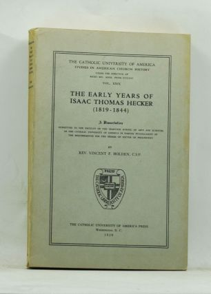 The Early Years of Isaac Thomas Hecker (1819-1844): A Dissertation Submitted to the Faculty of...