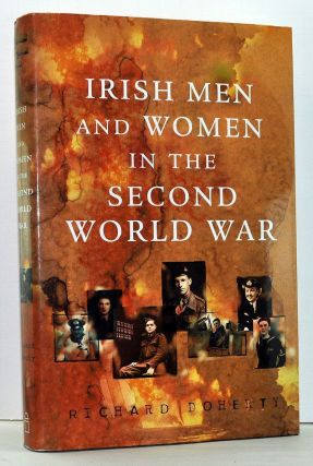 Irish Men and Women in the Second World War. Richard Doherty