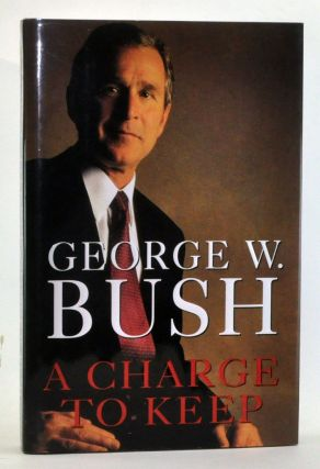 A Charge to Keep. George W. Bush, Karen Hughes.
