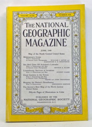 The National Geographic Magazine, Volume 93, Number 6 (June, 1948). National Geographic Society, William J. Aston, Frederick, Frank & John; Simpich, Sydney: Craighead, Arthur A.; Clark, Alexander G. B.; Allen, Grosvenor.