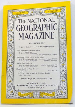 The National Geographic Magazine, Volume 96, Number 6 (December 1949). Gilbert Grosvenor, Maynard Owen Williams, Charles P. Mountford, Howell Walker, Mason Sutherland, Justin Locke, Ned Blood.