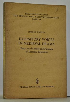 Expository Voices in Medieval Drama: Essays on the Mode and Function of Dramatic Exposition. Jörg O. Fichte.