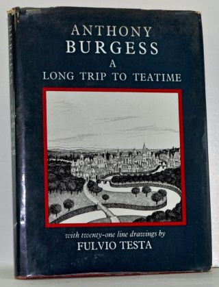 A Long Trip to Teatime. Anthony Burgess.