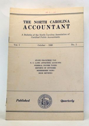 The North Carolina Accountant: A Bulletin of the North Carolina Association of Certified Public Accountants, Volume 1, Number 1 (October 1940). Erle E. Peacock, John F. Prescott.