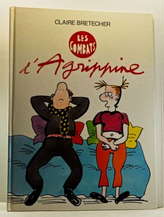 Les combats d'Agrippine (French language edition). Claire Bretécher.
