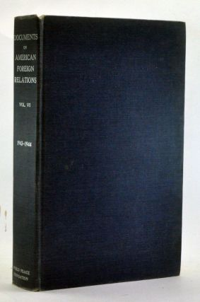 Documents on American Foreign Relations, Volume VI (July 1943-June 1944). Leland M. Goodrich,...