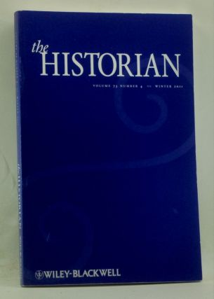 The Historian, Volume 73, Number 4 (Winter 2011). Kees Boterbloem, Holly Rine, William T. III Dean, Brian Kennedy, Stephanie Vincent, Branislav Radeljic.