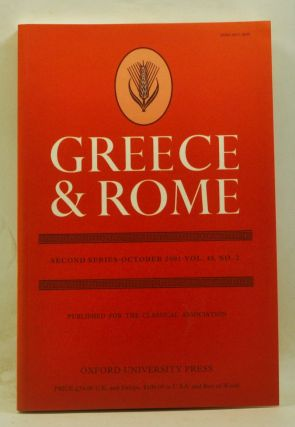 Greece & Rome. Second Series, Volume 48, Number 2 (October 2001). Ian McAuslan, P. J. Rhodes, Claire Taylor, Judith Tacon, Frisbee C. C. Sheffield, Christopher Epplett.